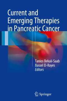 Current and Emerging Therapies in Pancreatic Cancer, Buch
