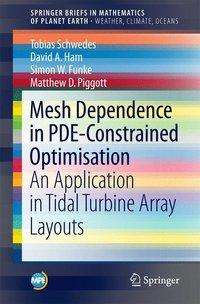 Tobias Schwedes: Mesh Dependence in PDE-Constrained Optimisation, Buch