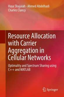 Ahmed Abdelhadi: Resource Allocation with Carrier Aggregation in Cellular Networks, Buch