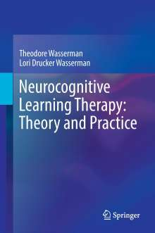Theodore Wasserman: Neurocognitive Learning Therapy: Theory and Practice, Buch