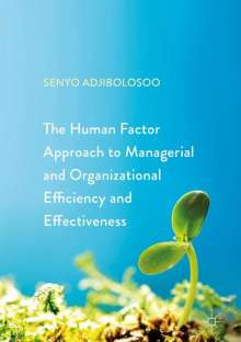 Senyo Adjibolosoo: The Human Factor Approach to Managerial and Organizational Efficiency and Effectiveness, Buch