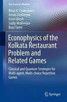 Bikas K. Chakrabarti: Econophysics of the Kolkata Restaurant Problem and Related Games, Buch