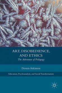 Dennis Atkinson: Art, Disobedience, and Ethics, Buch