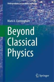 Mark A. Cunningham: Beyond Classical Physics, Buch