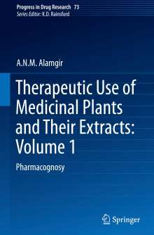 A. N. M. Alamgir: Therapeutic Use of Medicinal Plants and Their Extracts: Volume 1, Buch