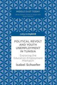 Isabel Schaefer: Political Revolt and Youth Unemployment in Tunisia, Buch