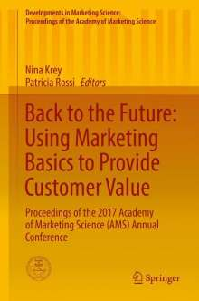 Back to the Future: Using Marketing Basics to Provide Customer Value, Buch