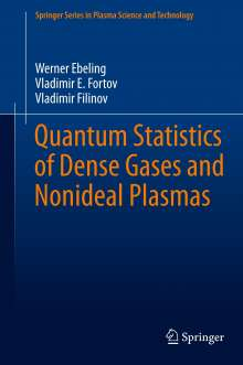 Werner Ebeling: Quantum Statistics of Dense Gases and Nonideal Plasmas, Buch