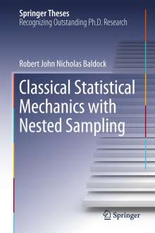 Robert John Nicholas Baldock: Classical Statistical Mechanics with Nested Sampling, Buch