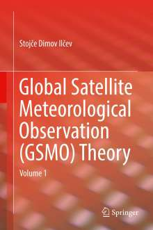 Stojce Dimov Ilcev: Global Satellite Meteorological Observation (GSMO) Theory, Buch