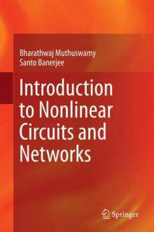 Santo Banerjee: Introduction to Nonlinear Circuits and Networks, Buch