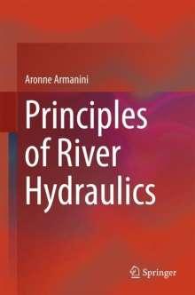 Aronne Armanini: Principles of River Hydraulics, Buch