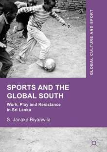 S. Janaka Biyanwila: Sports and The Global South, Buch