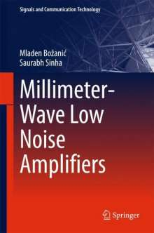 Mladen Bozanic: Millimeter-Wave Low Noise Amplifiers, Buch