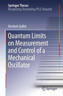 Vivishek Sudhir: Quantum Limits on Measurement and Control of a Mechanical Oscillator, Buch
