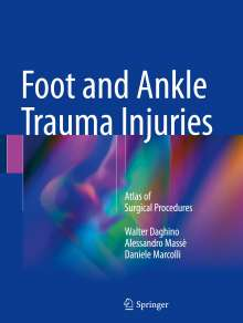 Walter Daghino: Foot and Ankle Trauma Injuries, Buch