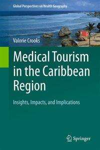 Valorie Crooks: Medical Tourism in the Caribbean Region, Buch