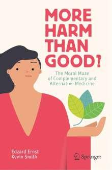Edzard Ernst: More Harm than Good?, Buch