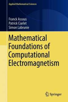 Franck Assous: Mathematical Foundations of Computational Electromagnetism, Buch