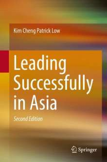 Kim Cheng Patrick Low: Leading Successfully in Asia, Buch