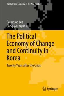 Seungjoo Lee: The Political Economy of Change and Continuity in Korea, Buch