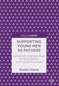 Esmée Hanna: Supporting Young Men as Fathers, Buch