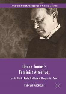 Kathryn Wichelns: Henry James's Feminist Afterlives, Buch