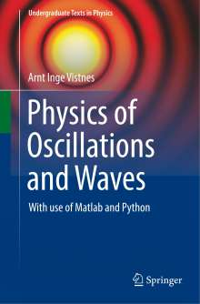 Arnt Inge Vistnes: Physics of Oscillations and Waves, Buch