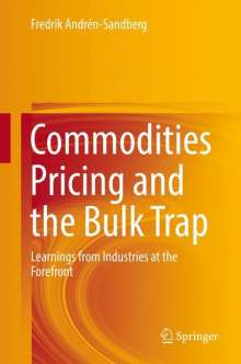 Fredrik Andrén-Sandberg: Commodities Pricing and the Bulk Trap, Buch