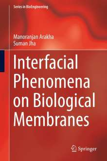 Manoranjan Arakha: Interfacial Phenomena on Biological Membranes, Buch