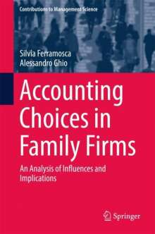 Silvia Ferramosca: Accounting Choices in Family Firms, Buch