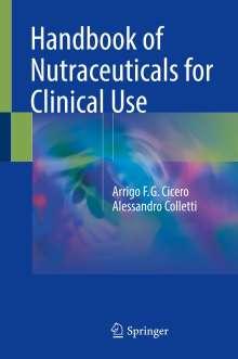 Arrigo F. G. Cicero: Handbook of Nutraceuticals for Clinical Use, Buch