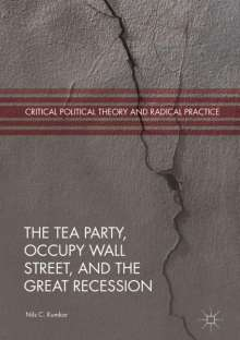 Nils C. Kumkar: The Tea Party, Occupy Wall Street, and the Great Recession, Buch