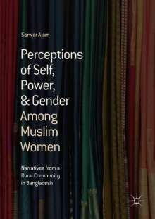 Sarwar Alam: Perceptions of Self, Power, & Gender Among Muslim Women, Buch