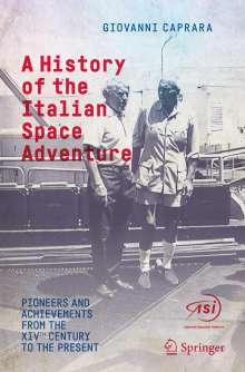 Giovanni Caprara: A History of the Italian Space Adventure, Buch