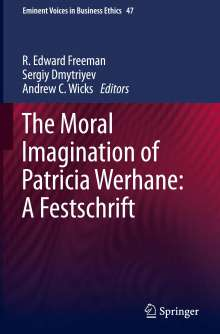 The Moral Imagination of Patricia Werhane: A Festschrift, Buch