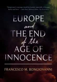 Francesco M. Bongiovanni: Europe and the End of the Age of Innocence, Buch