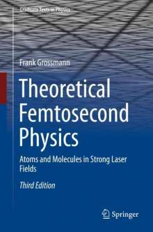 Frank Grossmann: Theoretical Femtosecond Physics, Buch