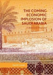 David Cowan: The Coming Economic Implosion of Saudi Arabia, Buch