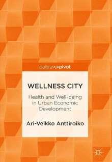 Ari-Veikko Anttiroiko: Wellness City, Buch