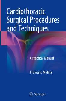 J. Ernesto Molina: Cardiothoracic Surgical Procedures and Techniques, Buch
