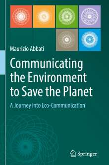Maurizio Abbati: Communicating the Environment to Save the Planet, Buch