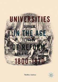 Matthew Andrews: Universities in the Age of Reform, 1800-1870, Buch