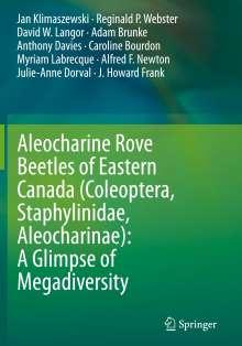 Jan Klimaszewski: Aleocharine Rove Beetles of Eastern Canada (Coleoptera, Staphylinidae, Aleocharinae): A Glimpse of Megadiversity, Buch