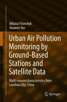 Mikalai Filonchyk: Urban Air Pollution Monitoring by Ground-Based Stations and Satellite Data, Buch