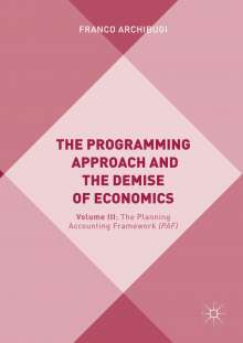 Franco Archibugi: The Programming Approach and the Demise of Economics, Buch