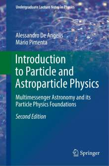 Alessandro De Angelis: Introduction to Particle and Astroparticle Physics, Buch
