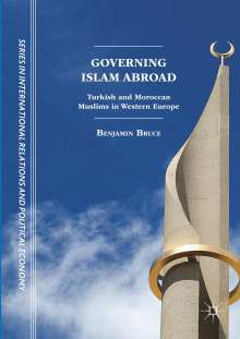 Benjamin Bruce: Governing Islam Abroad, Buch