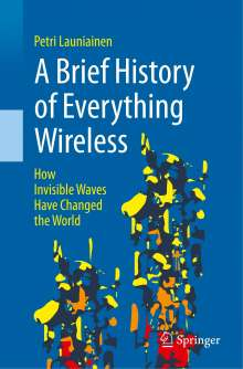 Petri Launiainen: A Brief History of Everything Wireless, Buch