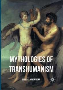 Michael Hauskeller: Mythologies of Transhumanism, Buch